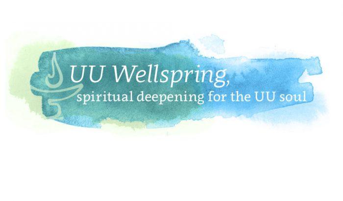 UU wellspring - spiritual deepening for the UU soul